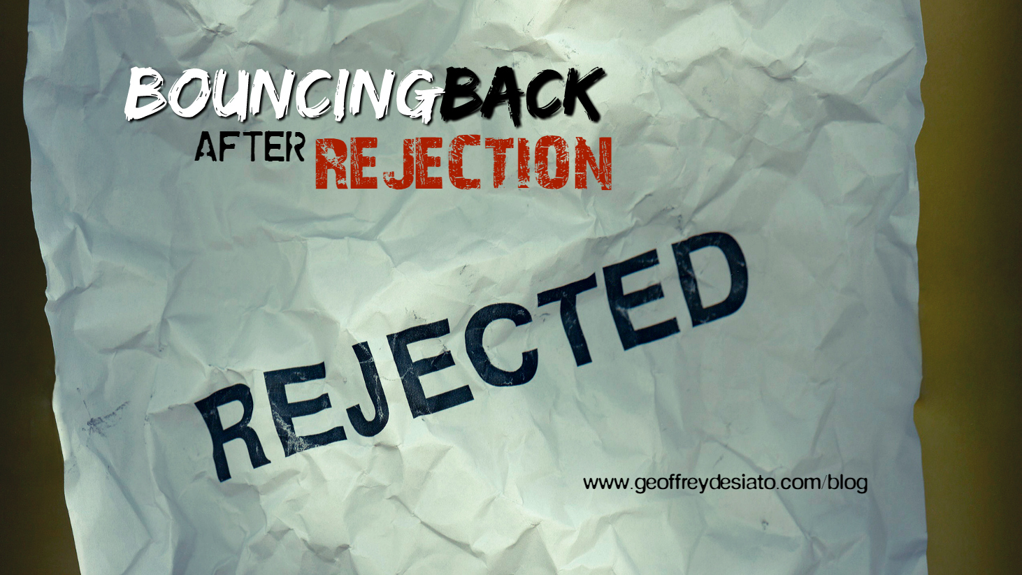 Bouncing Back After Rejection