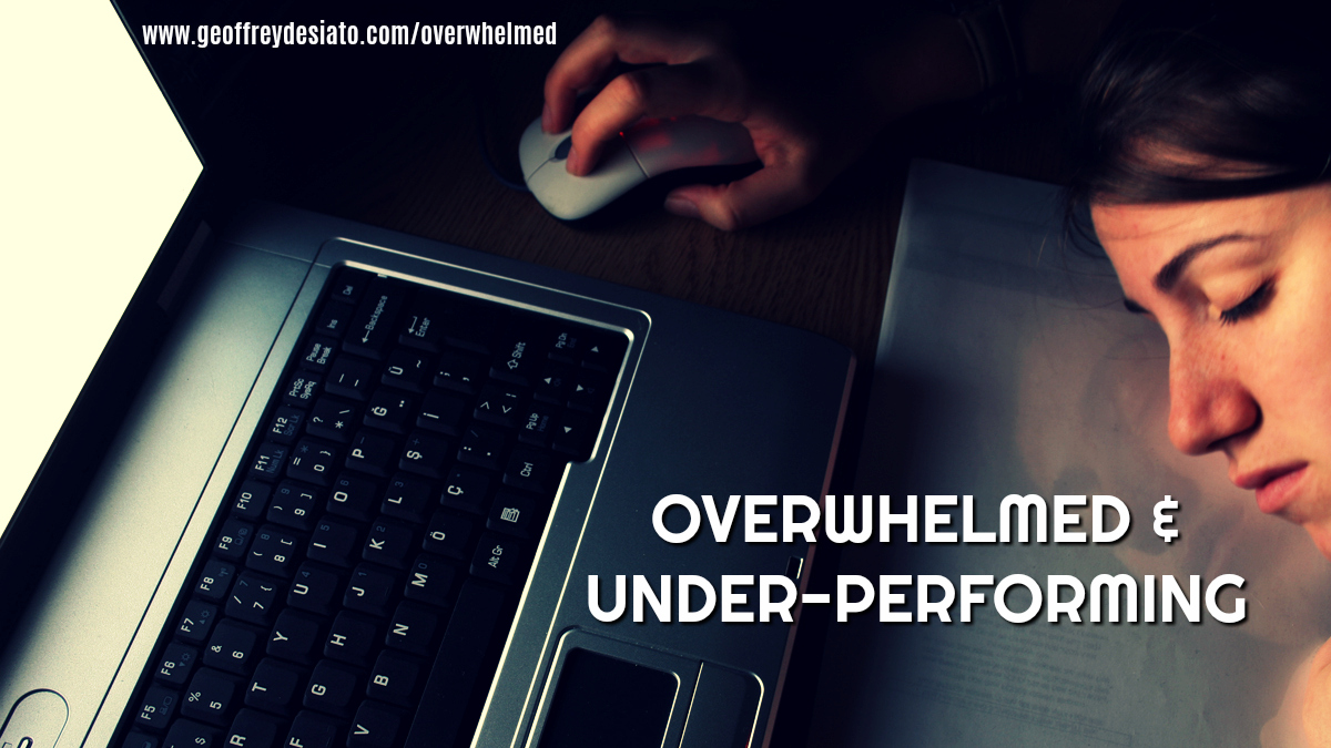 Overwhelmed and Under-performing
