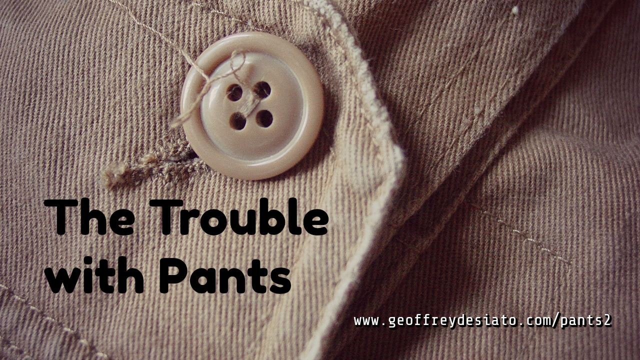 The Trouble with Pants