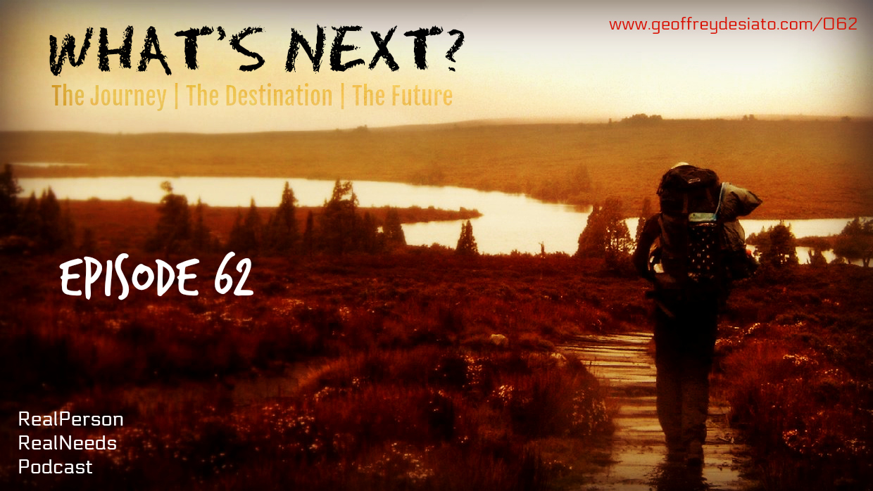 What's Next? | The Journey | The Destination | The Future